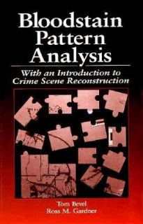 Bloodstain Pattern Analysis With an Introduction to Crime Scene