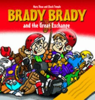 Brady Brady and the Great Exchange by Mary Shaw 2003, Paperback, Large