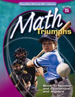 Math Triumphs Bk. 1 Number and Operations and Algebra by McGraw Hill