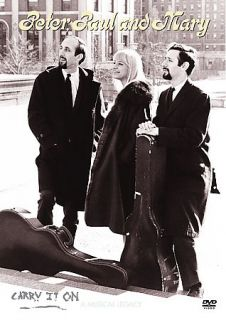 Peter, Paul and Mary   Carry It On A Musical Legacy DVD, 2004