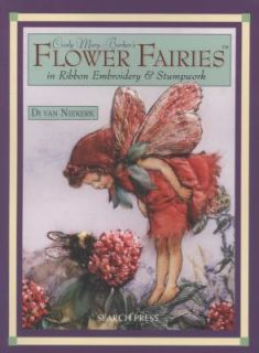 Cicely Mary Barkers Flower Fairies In Ribbon Embroidery and Stumpwork