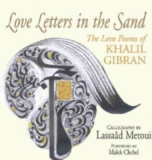Love Letters in the Sand The Love Poems of Khalil Gibran by Khalil