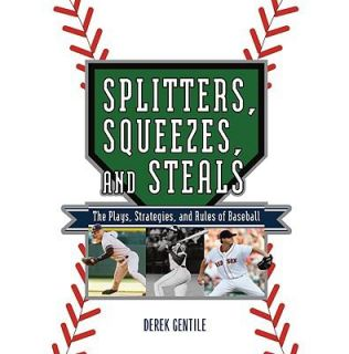 Splitters, Squeezes and Steals The Plays, Strategies and Rules of