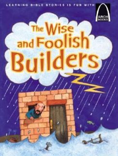 The Wise and Foolish Builders A Parable of Jesus, Matthew 7 24 27 and