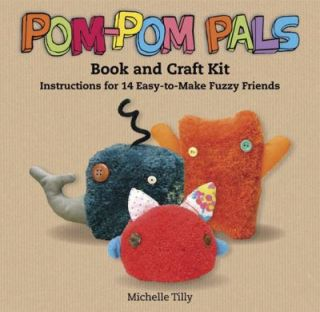 Pom Pom Pals Book and Craft Kit Instructions for 14 Easy to Make Fuzzy