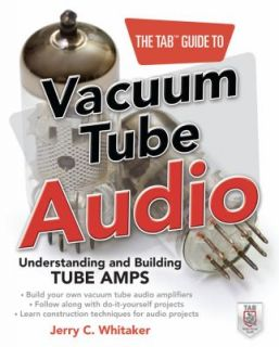The TAB Guide to Vacuum Tube Audio Understanding and Building Tube