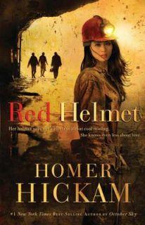 Red Helmet by Homer H. Hickam 2008, Hardcover
