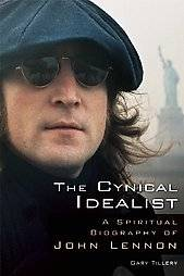 Idealist A Spiritual Biography of John Lennon, Gary Tillery, Excell