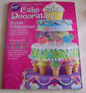 Wilton Yearbook 2012 Cake Decorating 248 pages NEW