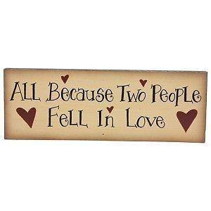 ALL BECAUSE TWO PEOPLE FELL IN LOVE WOODEN SIGN COUNTRY PAINTED HEARTS