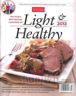 Americas Test Kitchen Light & Healthy 2012 From the Editors of Cooks