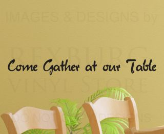 Come Gather At Our Table Kitchen Wall Decal Vinyl Art Sticker Quote
