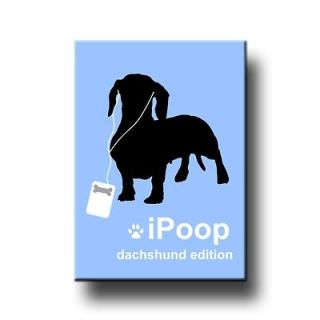 DACHSHUND iPoop MAGNET New Doxie DOG FUNNY Steel Cased