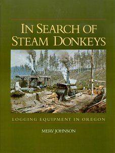 In Search of Steam Donkeys: Logging Equipment in Oregon
