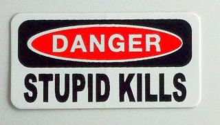 Stupid Kills. Hard Hat, Toolbox, Lunch Box, Redneck Helmet Sticker