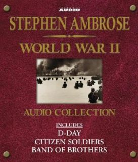 Stephen Ambrose World War II Audio Collection by Stephen E. Ambrose