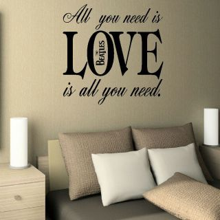 QUOTE THE BEATLES ALL NEED LOVE WALL STICKER GRAPHIC DECAL VINYL