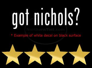 got nichols? Vinyl wall art truck car decal sticker