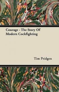 Courage   The Story Of Modern Cockfighting NEW