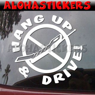 HANG UP AND DRIVE Car Truck Mobile Vinyl Decal Window Sticker A25