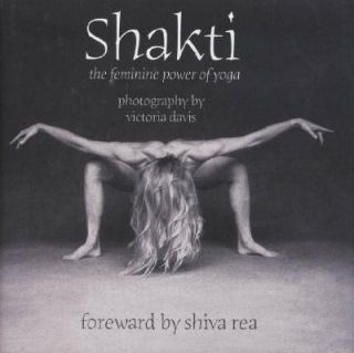 Shakti The Feminine Power of Yoga 2003, Hardcover