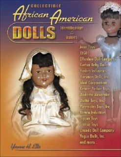 Collectible African American Dolls by Yvonne H. Ellis 2008, Paperback