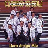 Llora Amigo Mio by Internacional Carro Show CD, May 1999, Warner Bros