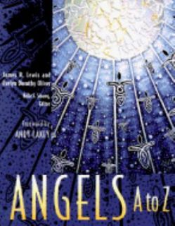 Angels A to Z by James R. Lewis, Evelyn Dorothy Oliver and Kelle