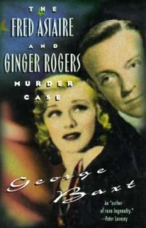 Fred Astaire and Ginger Rogers Murder Case by George Baxt 1996