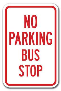 No Parking Bus Stop Sign 12 x 18 Heavy Gauge Aluminum Signs