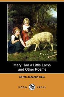 Mary Had a Little Lamb and Other Poems by Sarah Josepha Hale 2009