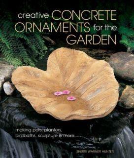 Concrete Ornaments for the Garden Making Pots, Planters, Birdbaths