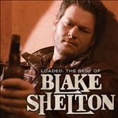 Loaded The Best of Blake Shelton by Blake Shelton CD, Nov 2010