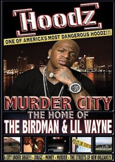 Hoodz   Murder City, Home of Birdman Lil Wayne DVD, 2008