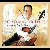 Yo Yo Ma Friends Songs of Joy Peace by Paquito DRivera, Chris Botti
