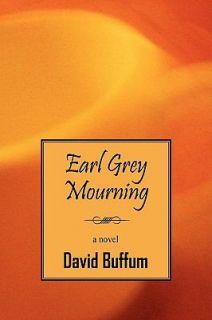 Earl Grey Mourning by David Buffum 2009, Paperback