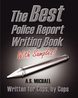 The Best Police Report Writing Book with Samples Written for Police by