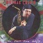 THOMAS CHAPIN   YOU DONT KNOW ME / TOM HARRELL, PETER MADSEN === JAZZ