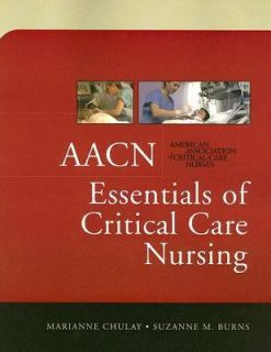 AACN Essentials of Critical Care Nursing by Marianne Chulay, Suzanne M