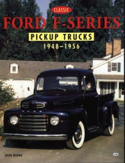 Classic Ford F Series Pickup Trucks, 1948 1956 by Don Bunn 1998