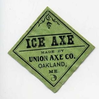 ICE AXE LABEL FOR AXE MADE BY UNION AXE CO IN OAKLAND, ME
