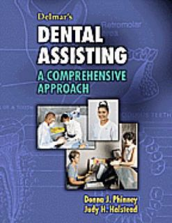 Dental Assisting A Comprehensive Approach by Judy H. Halstead and