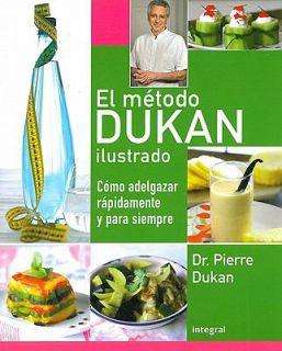 El Metodo Dukan Ilustrado Como Adelgazar Rapidamente y para Siempre by