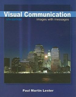 Visual Communication Images with Messages by Paul Martin Lester 2010