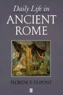 Daily Life in Ancient Rome by Florence Dupont 1994, Paperback
