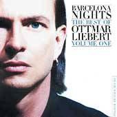 Barcelona Nights The Best of Ottmar Liebert, Vol. 1 by Ottmar Liebert
