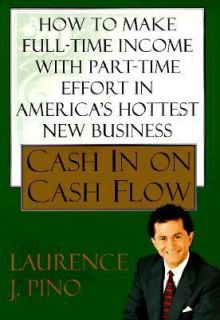 in on Cash Flow How to Make Full Time Income with Part Time Effort