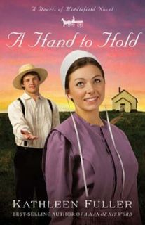 to Hold a Hearts of Middl by Kathleen Fuller 2010, Paperback