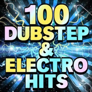 100 Dubstep & Electro Hits Various Artists