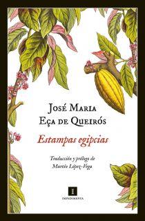 ESTAMPAS EGIPCIAS   JOSE MARIA EÇA DE QUEIROS. Resumen del libro y
